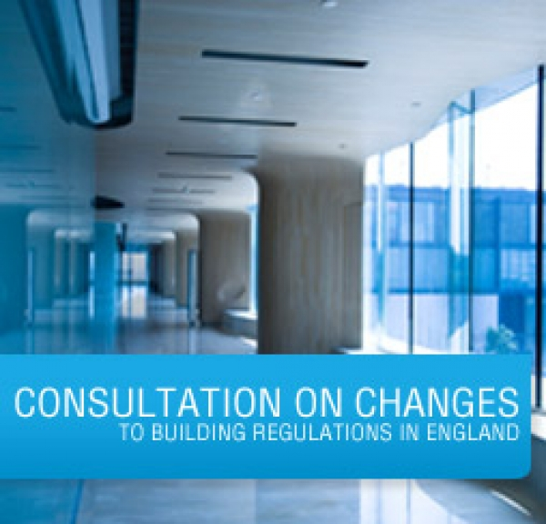 Consultation on changes - To Building Regulations in England